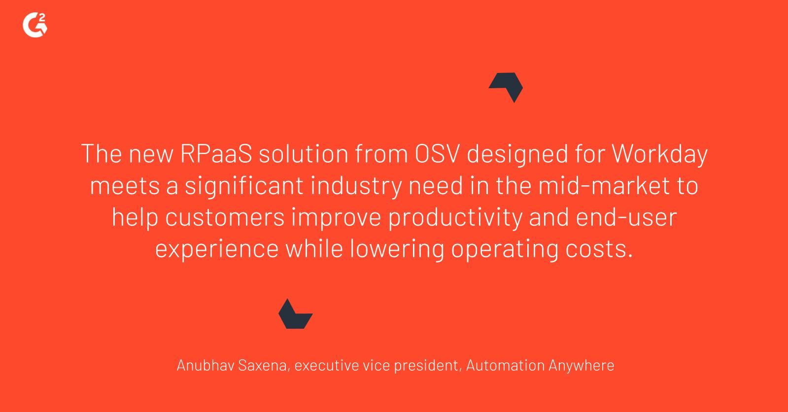 Anubhav Saxena, executive vice president of Automation Anywhere, talks about the new RPaaS solution from OSV