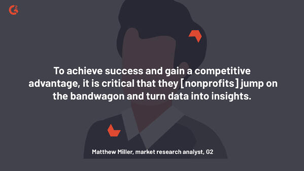 For nonprofits to gain a competitive advantage, it's critical to turn data into insights.